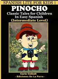 ~~ Pinocho: Classic Tales For Children In Easy Spanish ~~   Learning Spanish Series for Kids of All Ages