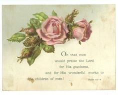 Antique Victorian Card w Religious Motto Pink Roses BFF Vintage Ephemera Vintage Ephemera, Vintage Cards, Vintage Images, Scripture Cards, Bible Verses, Scriptures, Religious Text, Rose Art, Rose Cottage