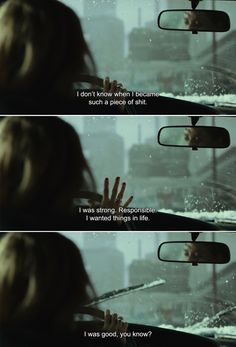 ― Wild Cheryl: I don't know when I became such a piece of shit. I was strong. I wanted things in life. Best Movie Quotes, Film Quotes, Real Quotes, Mood Quotes, Random Quotes, Quotes Quotes, Disappear Quotes, Korean Drama Quotes, Movie Lines