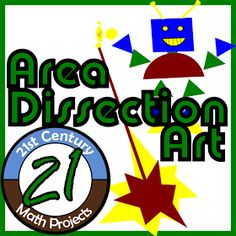 21st Century Math Projects -- Middle & High School Real World Math: Area Dissection Art -- Integrated Math Project