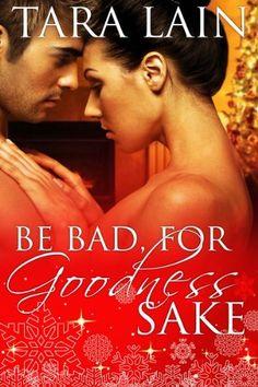 Be Bad, for Goodness Sake by Tara Lain, http://www.amazon.com/dp/B00A5VIFP6/ref=cm_sw_r_pi_dp_3JnOqb0HDYMRC