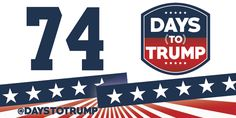 Days To Trump @DaystoTrump 26m26 minutes ago  74 Days to #Trump : Counting down to the election in November! #MakeAmericaGreatAgain