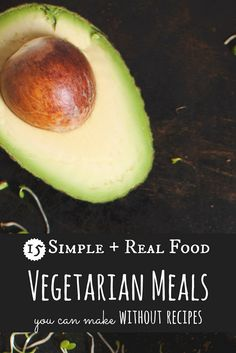 15 Recipe-Lite Vegetarian Meals To the Rescue! // neverhomemaker
