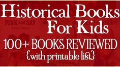 """""""Those who do not learn from history will be doomed to repeat it."""" -Edmund Burke As a die-hard history nerd, I totally believe this. I also believe history shouldn't be boring! Here is a list of 100 quality historical novels for kids. I have read most of them, and the ones I haven't, they lookRead more"""