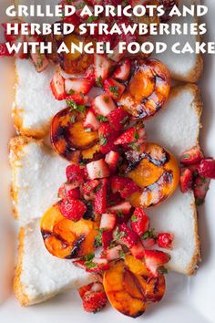 Grilled Apricots and Herbed Strawberries with Angel Food Cake