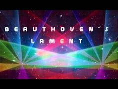 """""""BEAUTHOVEN'S LAMENT"""" by @Beauthoven"""