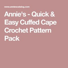 Annie's - Quick & Easy Cuffed Cape Crochet Pattern Pack