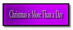 Ramblings...Essays and Such...: Christmas is More Than a Day