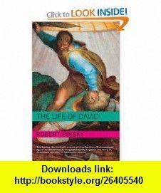 The Life of David (Jewish Encounters) (9780805211535) Robert Pinsky , ISBN-10: 0805211535  , ISBN-13: 978-0805211535 ,  , tutorials , pdf , ebook , torrent , downloads , rapidshare , filesonic , hotfile , megaupload , fileserve