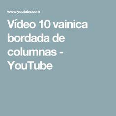 Vídeo 10 vainica bordada de columnas - YouTube