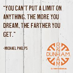 the more you dream...  (Michael Phelps)