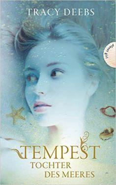 Tempest, Tochter des Meeres: Amazon.de: Tracy Deebs: Bücher