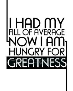 This inspirational quote art is called I Had My Fill Of Average, Now I Am Hungry for Greatness. The inspirational quote art is a black and white photo print with a modern look. The motivational print is available in different sizes. 8x10in (20.32x25.4 cm), 11x14in (27.94x35.56 cm) and 16x20in ( 40.64 x 50.8 cm). The quote art print is not framed or matted.  If you would like larger or smaller sizes please contact me and we can see if we can figure something out. The print is signed and…