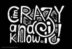 im crazy | Im Crazy and I know it inverse_Junoon Designs