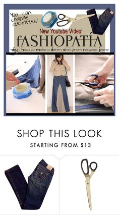 """""""""""DIY - How to Make a Denim Skirt From Recycled Jeans'"""" by fashiopatia ❤ liked on Polyvore featuring True Religion, HAY, polyvorianpeople and fashiopatia"""