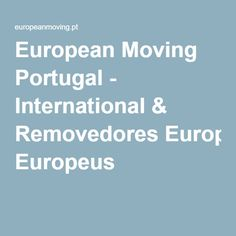 European Moving Portugal - International & Removedores Europeus How To Remove, Portugal
