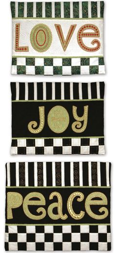 Peace-Love-Joy by Sarah Vedeler as seen at Accuquilt.  Embroidered applique.