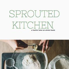 Sprouted Kitchen blog (index of recipes)