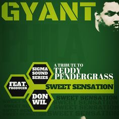 "Sweet Sensation A Tribute To Teddy Pendergrass Sigma Sound Series GYANT Featuring Producer Don Wil ""NEW RELEASE"" on iTunes! And all digital download stores."