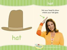HAT- show where your hat goes, by patting your head. Sign Language Book, Sign Language For Kids, Sign Language Phrases, American Sign Language, Korean Language, Toddler Teacher, Toddler School, Autism Learning, Kids Learning
