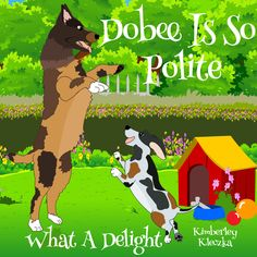 Meet Dobee and Balou in my new book.  This is  about a sweet puppy moving to a loving home in Villanova and learning about manners from an older seasoned teacher and friend.