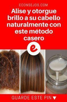 Alisar el pelo naturalmente | Alise y otorgue brillo a su cabello naturalmente con este método casero | Esta receta natural alisará su cabello, volviéndolo más sano, brillante y con un aspecto envidiable. ¡Aprenda aquí!