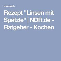 "Rezept ""Linsen mit Spätzle""   NDR.de - Ratgeber - Kochen"