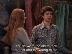 That '70s Show // I still trick or treat. ¯\_(ツ)_/¯