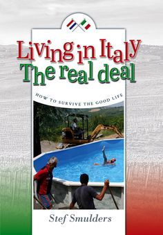 Title: Living in Italy: The Real Deal – How to Survive the Good Life Author: Stef Smulders Genre: Travel Writing, Bed