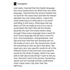 English language is weird. Many euphemisms for death. Hawaiian has 12 letters. Poem Quotes, Words Quotes, Sayings, The Words, Pretty Words, Beautiful Words, Writing Prompts, Writing Tips, My Academia