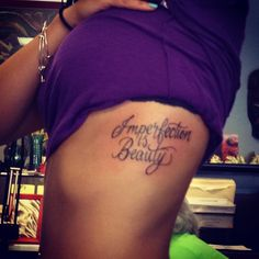 Imperfection Is Beauty Hip Tattoo | Imperfection is beauty | Tattoos and piercings