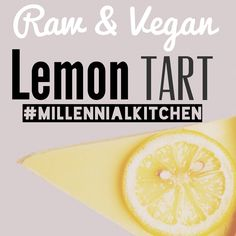 Recipe: Raw & Vegan Lemon Tart by #MillennialKitchen