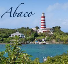 Abaco, Bahamas FEATURED PROPERTIES - Including Hope Town, Guana Cay, Treasure Cay, Lubbers Quarters, Marsh Harbour, Schooner Bay & Green Turtle Cay.