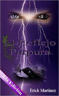 El Reflejo Púrpura . Erick Martínez