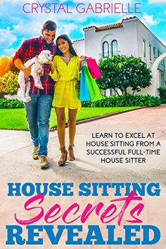 House Sitting Secrets Revealed: Learn to excel at house sitting from a successful full-time house sitter Home Sitter, House Sitting Jobs, Electronic Books, Secrets Revealed, Good Job, Nonfiction Books, Book Nerd, Great Books, Hanging Out