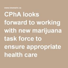 CPhA looks forward to working with new marijuana task force to ensure appropriate health care