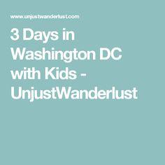 3 Days in Washington DC with Kids - UnjustWanderlust