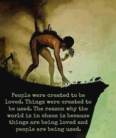 People were created to be loved...