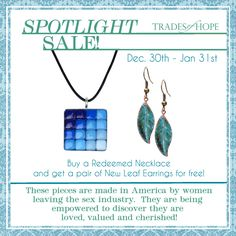 Free Earrings with purchase of the Redeemed necklace.  These are made by women coming out of the sex industry. Learning a trade that will empower them, not enslave them. Learning their true WORTH.  Show them you care about them, that you want to encourage them.  Order their beautiful necklace, made from recycled glass, recycled like their lives, and until the end of Jan, receive a free pair of earrings!! www.mytradesofhope.com/carolaustin