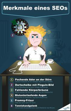 Merkmale eines SEOs ;-)  http://www.seo-united.de/blog/social/merkmale-eines-seos.htm