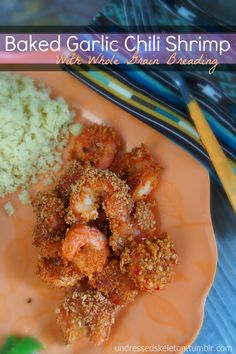 Baked Garlic Chili Shrimp Made With Whole Grain Breading.