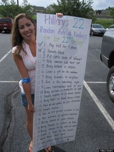 Hillary Sadlon Performed 22 Random Acts Of Kindness For Her 22nd Birthday. (Sept. 27, 2013, Huffington Post)  http://www.huffingtonpost.com/2013/09/27/hillary-sadlon-22-random-acts-of-kindness_n_3998743.html?utm_hp_ref=good-news