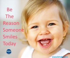 daily picture quotes-be the reason someone smiles today. www.dailypicturequotes.bmabh.com