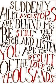 I absolutely love this quote. Think about how you are the result of the love of thousands. As a lover of genealogy and family history I ju. The Words, Cool Words, Great Quotes, Quotes To Live By, Inspirational Quotes, Awesome Quotes, Motivational, Familia Quotes, Genealogy Quotes