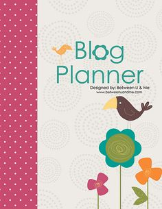Super Cute Printable Blog Planner ~ For the Blog I dream of writing...