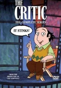 ❤️The Critic Jay Sherman. Miss this show, though it has has several cameo appearances on other shows.