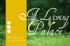 Each of us, a living palace.