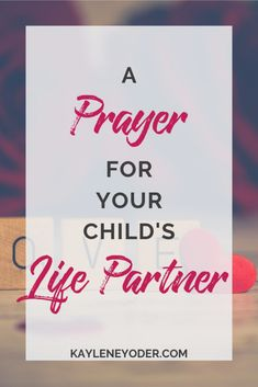 It's never too early to pray for your child's future spouse! Here's how you can lift up your child's future life partner in prayer. Mothers Quotes To Children, Praying For Your Children, Mothers Day Quotes, Son Quotes, Prayers For Children, Family Quotes, Child Quotes, Mother Daughter Quotes, Mother And Child