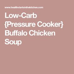 Low-Carb {Pressure Cooker} Buffalo Chicken Soup