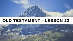 Old Testament Lesson 22  Gospel Doctrine